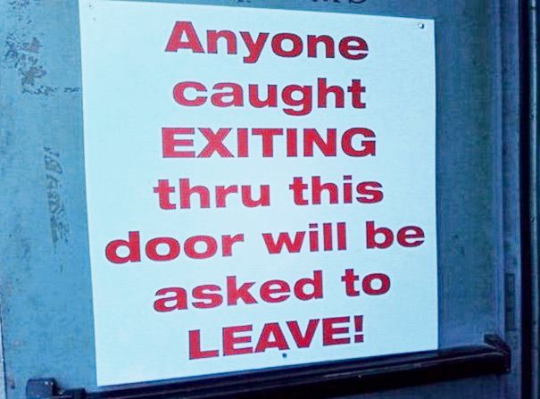 anyone-caught-exiting-through-this-door-will-be-asked-to-leave.jpg
